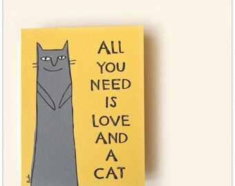 Cat love card, Funny cat card, All you need is love and a cat, Gift card for cat lover