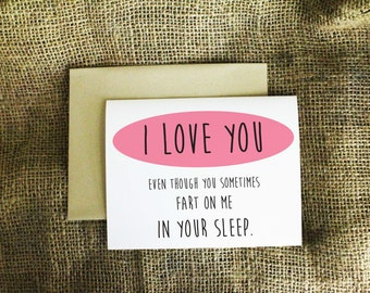I Love You Even Though You Sometimes Fart on Me in Your Sleep Card. Love Card.