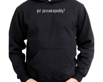 Got Passamaquoddy? Hoodie