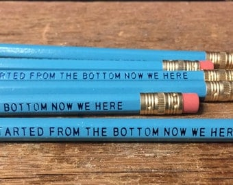 """Set/6 """"Started From The Bottom..."""" Pencils"""