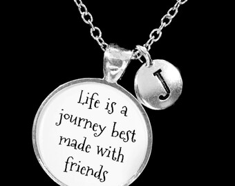 Initial Necklace, Best Friend Necklace, Best Friend Gift, Long Distance, Life Is A Journey Best Made With Friends Gift Necklace