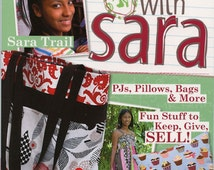 Sew with Sara Pj's, Pillows, Bags, and More Book by Sara Trail