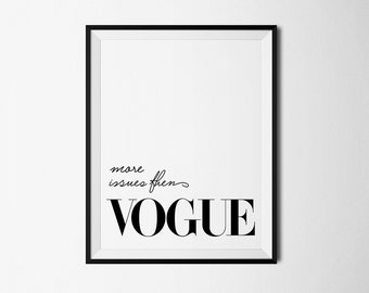 More Issues Than Vogue, fashion poster, vogue poster, vogue magazine, vogue print, fashion wall art, fashion print, vouge, best sellers