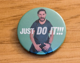 Shia Pinback Button - Just Do It!!! Pin