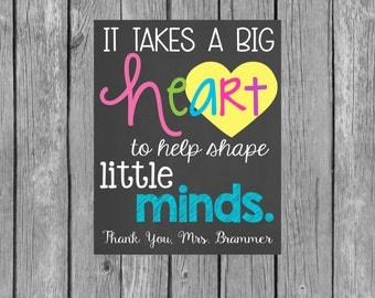 It take a big Heart to help shape little minds- Teacher Appreciation Chalkboard Printable