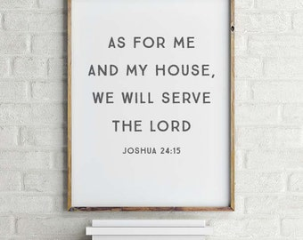 Scripture Art   Joshua 24:15   As For Me and My House, We Will Serve the Lord   Printable Art   Type Poster   Home Decor   INSTANT DOWNLOAD