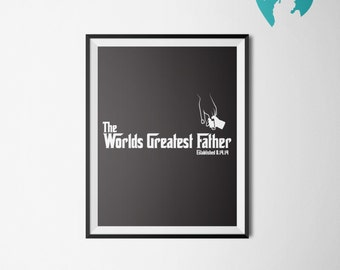 """Dad Gift - Fathers Day Gift - Poster - Godfather Gift - """"Worlds Greatest Father"""""""
