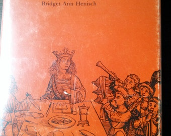 Fast and Feast Food in Medieval Society by Bridget Ann Henisch