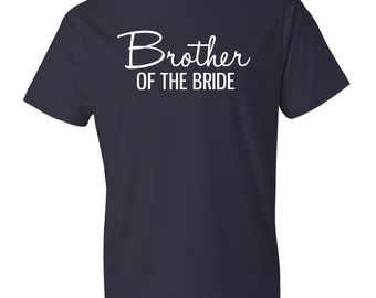 Brother of the Bride T-Shirt | Wedding Party T-Shirt | Brother of the Bride