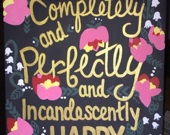 Jane Austen Quote: Completely and Perfectly and Incandescently happy
