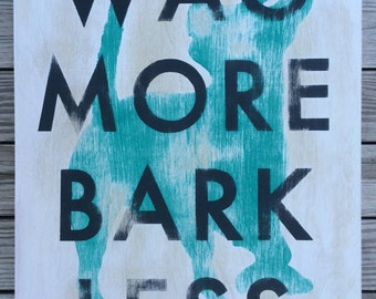 "Wag More, Bark Less 14""x18"" dog silhouette sign, hand painted on wood, ready to hang."