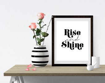 rise and shine print, black and white, artwork, typography, morning, calligraphy, gallery wall