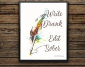 Art Print/Quotes/Ernest Hemingway/Write Drunk;Edit Sober/Wall Decor/Home Decor/Gift Idea/Dorm Art/Office Decor/8x10/11x14
