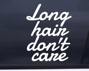 """Long Hair Don't Care vinyl decal 4""""x5"""" Free Shipping funny sticker"""