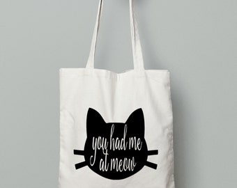 Cat Tote Bag - Canvas Tote Bag - Printed Tote Bag -You Had Me At Meow - Cotton Tote Bag - Large Canvas Tote - Funny Bag - Cat Lover Gift