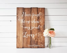 I Have Found the One Whom My Soul Loves Sign- Song of Solomon Sign- Bible Verse Sign- Wedding Quote Sign- Rustic Wedding Decor- Wedding Sign