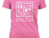 Crazy Aunt Shirt - I'm The Crazy You Might Have Heard Of Me - Gifts for Moms Sisters New Aunts Gift Funny Shirts Christmas Gift CT-137