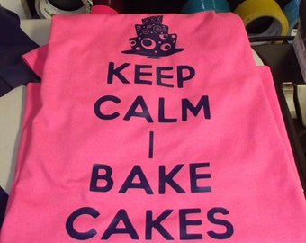 Keep Calm I bake cakes tshirt, keep calm shirts, funny shirts, gifts for her, custom shirts