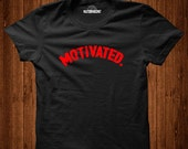 Motivated, Unisex, Graduation gift, Gym t-shirt, motivational t-shirt, gift for best friend, inspire, inspirational t-shirt, stay focused