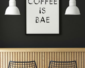 Coffee Is Bae - 8x10 - PRINTABLE Typography Art - Digital Typography Art -Typography Print - Minimalist - INSTANT DOWNLOAD