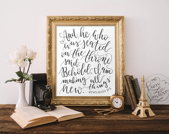 Scripture Art Spring Decor Revelation 21:5 INSTANT DOWNLOAD Behold I am making all things new Calligraphy Hand Lettered Print Bible Verse
