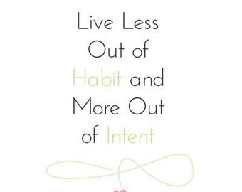 Live Less Out of Habit and More Out of Intent Print Wall Art Printable Home Office Digital Print Inspirational Motivation Quote 8x10