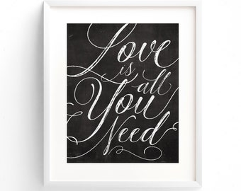 Love Is All You Need (Chalkboard Style) - A4 Print. (in Classic Black and White)