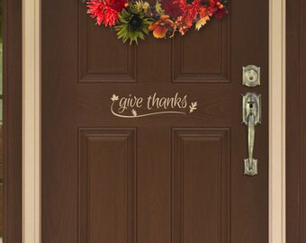 Give Thanks Door Decal - Thanksgiving Vinyl Decal - Fall Holiday Decor - Autumn Leaves - Removable Door Decal