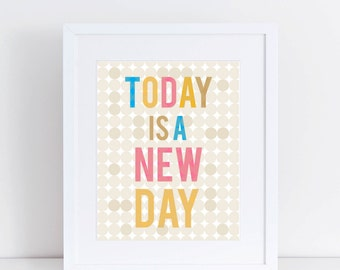 Today is a New Day - 8x10 Print