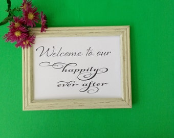 Wedding Printable, Welcome Sign Happily Ever After DIY Printable 8x10 & 5x7
