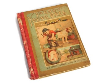 Antique Children's Book 1897 Yarns for Young Ones Favorite Story Picture Book for Little Children Vintage Childrens Nursery Rhyme Story Book