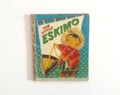 Little Golden Book , The Little Eskimo 1952 , Childrens , Kids