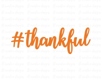 Thanksgiving SVG, Hashtag Thankful SVG, Quote SVG, Svg Files, Cricut Cut Files, Silhouette Files
