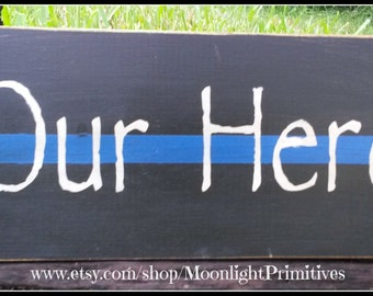 Police, Our Hero, Thin Blue Line, Thin Red Line, LEOW, Police Wife, Law Enforcement, Police Kids, Wooden Signs, Firefighter