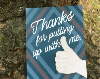 "Funny Thank You Card. ""Thanks for Putting Up With Me"" Card #044"