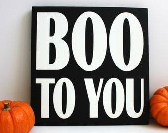 Boo To You, Halloween Sign, Halloween Decor, Fall Decor