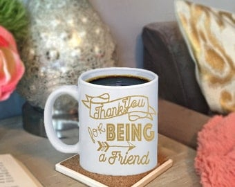 Thank You For Being A Friend The Golden Girls Coffee Mug Perfect For Best Friend, Thank You Gift, Hostess Gift