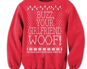 BUZZ, YOUR GIRLFRIEND woof! - Sweater