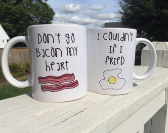 Don't go bacon my heart/ I couldn't if i fried/funny mug set/ coffee mugs/mug pair