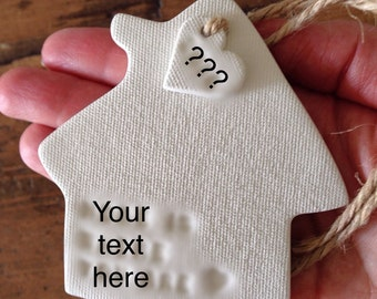 Custom white clay house ornament & personalised tag ~ custom gift for a new house ~ house warming gift ~ mothers day