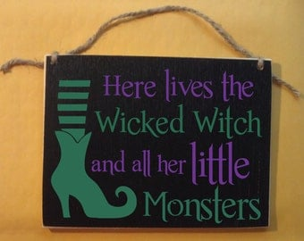 Here lives the Wicked Witch and all her little monsters family single mom broom door Halloween Wood Sign Small 5x7""
