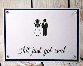 Congrats/well done/wedding/ engagement card for family/friend.A funny but snarky card to let them know shit just got real!