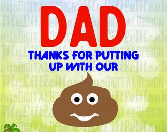 Poop SVG ~ Father's Day SVG ~ Dad Thanks For Putting Up with Our Poop ~ Dad Svg ~ Commercial Use SVG ~ Clip Art ~ Cut File eps dxf png