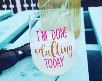 Done Adulting Today Wine Glass // Funny Mom Stemless Glass // Toddler Mom // Adulting is hard // Mom Wine Glass // Funny Wine Glass
