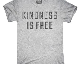 Kindness Is Free T-Shirt, Hoodie, Tank Top, Sleeveless