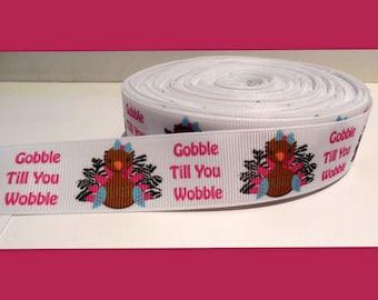 Gobble Till you Wobble 7/8'' Ribbon