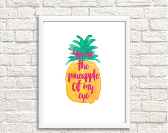Pineapple of my Eye, Printable Artwork, Digital Prints, Wall Art, Instant Download, Digital Download, Art