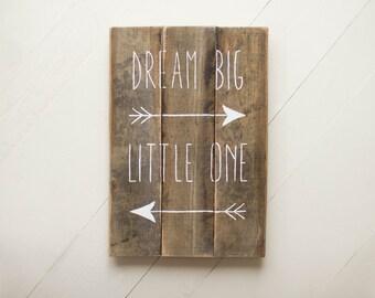 Dream Big Little One Arrow Pallet Sign, Nursery Wood Sign, Reclaimed Wood sign