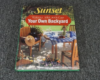 Making The Most Of Your Own Backyard By Sunset Publishing C. 1996