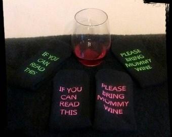 Wine Socks - Please bring mommy wine socks- Bring me wine - Bring wine - Choose your font color!